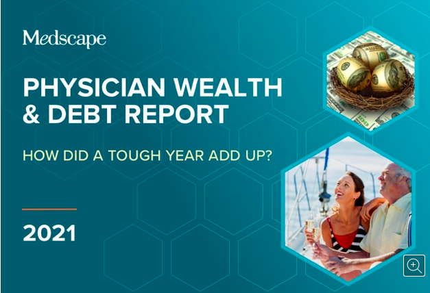 The 2021 Medscape Net Worth and Debt report